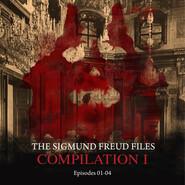 Episodes 01-04: Audio Movies - The Sigmund Freud Files, Compilation I (Unabridged)