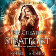 The Creative Strategist - Unstoppable Liv Beaufont, Book 11 (Unabridged)
