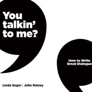 You Talkin\' To Me? - How To Write Great Dialogue (Unabridged)