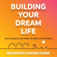 Building Your Dream Life (Abridged)
