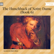 The Hunchback of Notre-Dame, Book 6 (Unabridged)