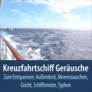 Kreuzfahrtschiff Geräusche zum Entspannen: Außendeck, Meeresrauschen, Gischt, Schiffsmotor, Typhon