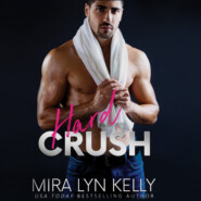 Hard Crush - Back To You, Book 1 (Unabridged)