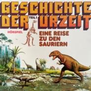 Geschichte der Urzeit, Folge 1: Eine Reise zu den Sauriern