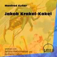 Jakob Krakel-Kakel (Ungekürzt)