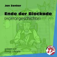 Ende der Blockade - Horrorgeschichte (Ungekürzt)