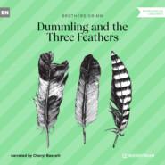 Dummling and the Three Feathers (Ungekürzt)