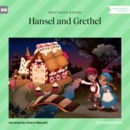 Hansel and Grethel (Ungekürzt)