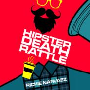 Hipster Death Rattle (Unabridged)