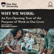 Why We Work - An Eye-Opening Tour of the Purpose of Work in Our Lives (Unabridged)