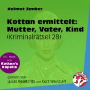 Mutter, Vater, Kind - Kottan ermittelt - Kriminalrätseln, Folge 28 (Ungekürzt)