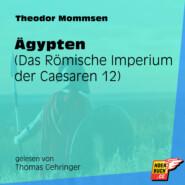 Ägypten - Das Römische Imperium der Caesaren, Band 12 (Ungekürzt)