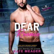 Dear Roomie - Rookie Rebels, Book 5 (Unabridged)