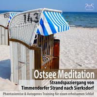 Ostsee Meditation: Phantasiereise von Timmendorfer Strand nach Sierksdorf & Autogenes Training für einen erholsamen Schlaf