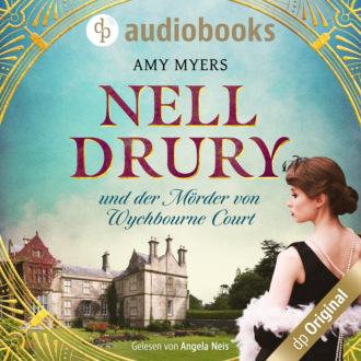 Nell Drury und der Mörder von Wychbourne Court - Nell Drury ermittelt, Band 1 (Ungekürzt)