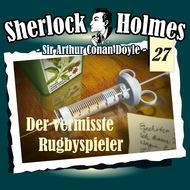 Sherlock Holmes, Die Originale, Fall 27: Der vermisste Rugbyspieler