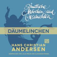 H. C. Andersen: Sämtliche Märchen und Geschichten, Däumelinchen