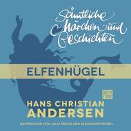 H. C. Andersen: Sämtliche Märchen und Geschichten, Elfenhügel