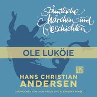 H. C. Andersen: Sämtliche Märchen und Geschichten, Ole Luköie