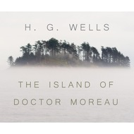 The Island of Dr. Moreau (Unabridged)