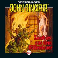 John Sinclair, 125: Zombies aus dem Höllenfeuer. Teil 1 von 4