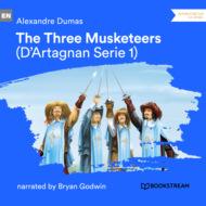 The Three Musketeers - D\'Artagnan Series, Vol. 1 (Unabridged)