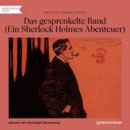 Das gesprenkelte Band - Ein Sherlock Holmes Abenteuer (Ungekürzt)