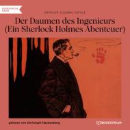 Der Daumen des Ingenieurs - Ein Sherlock Holmes Abenteuer (Ungekürzt)
