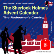 The Redeemer\'s Coming - The Sherlock Holmes Advent Calendar, Day 18 (Unabridged)