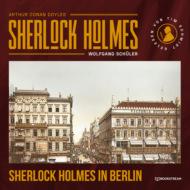 Sherlock Holmes in Berlin (Ungekürzt)