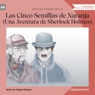 Las Cinco Semillas de Naranja - Una Aventura de Sherlock Holmes (Versión íntegra)