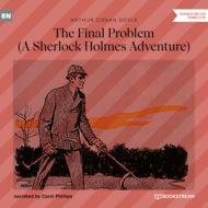 The Final Problem - A Sherlock Holmes Adventure (Unabridged)