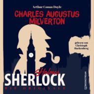 Die Originale: Charles Augustus Milverton (Ungekürzt)