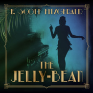 The Jelly-Bean - Tales of the Jazz Age, Book 1 (Unabridged)