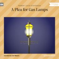 A Plea for Gas Lamps (Ungekürzt)