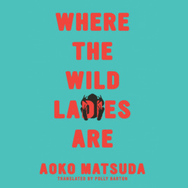 Where the Wild Ladies Are (Unabridged)