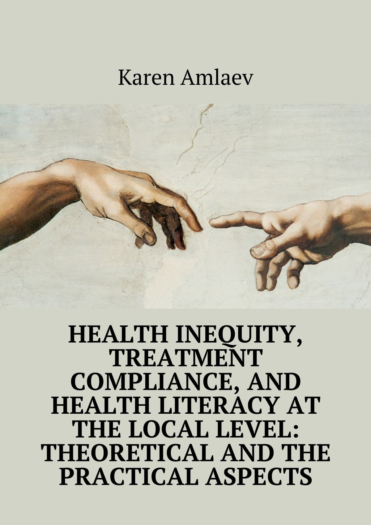 Karen Amlaev Health inequity, treatment compliance, and health literacy at the local level: theoretical and practical aspects kevin henke arsenic environmental chemistry health threats and waste treatment