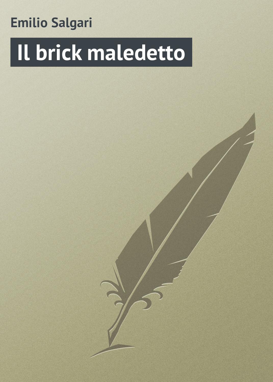 Emilio Salgari Il brick maledetto emilio salgari il corsaro nero