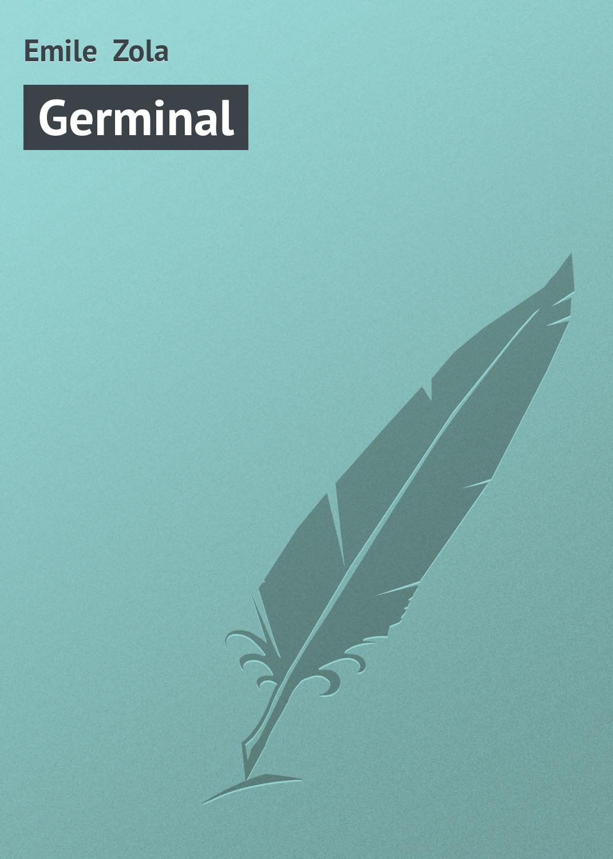 Эмиль Золя Germinal эмиль золя germinal