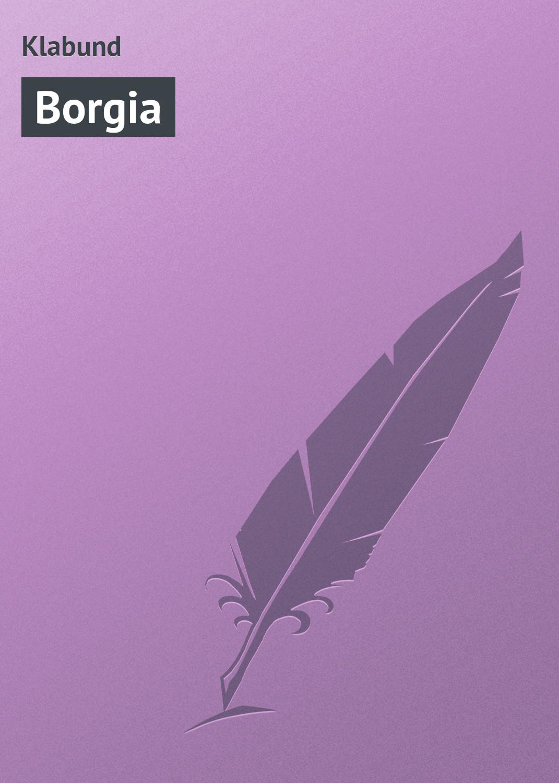 Klabund Borgia klabund erotische erzählungen