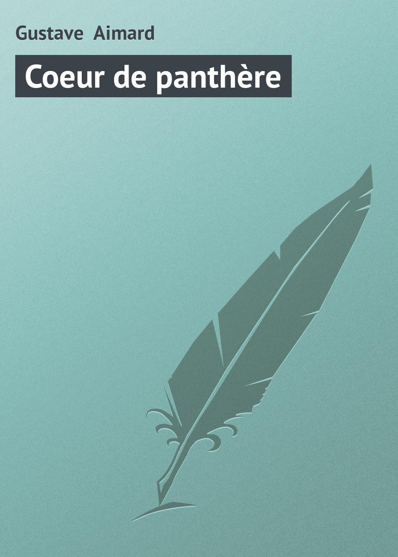 Gustave Aimard Coeur de panthère