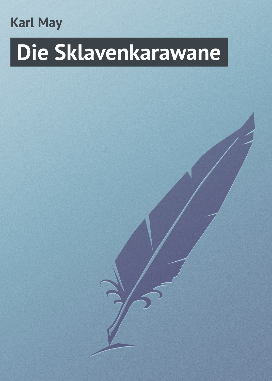 Karl May Die Sklavenkarawane karl may winnetou 3