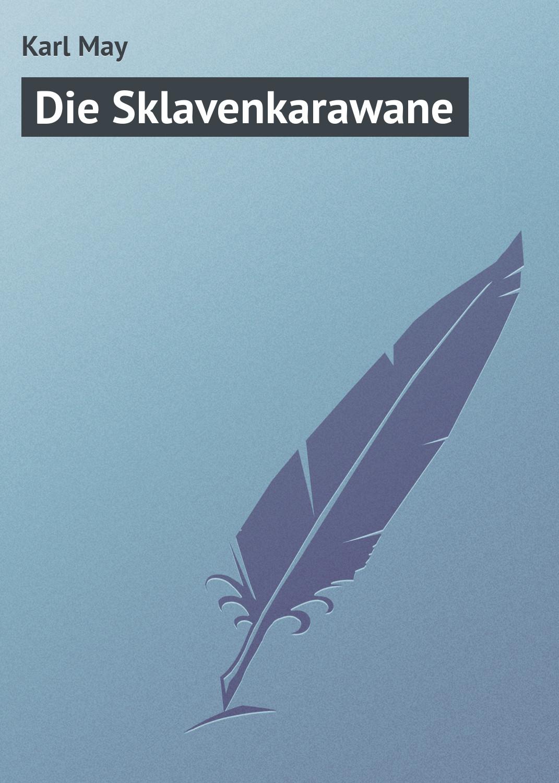 лучшая цена Karl May Die Sklavenkarawane