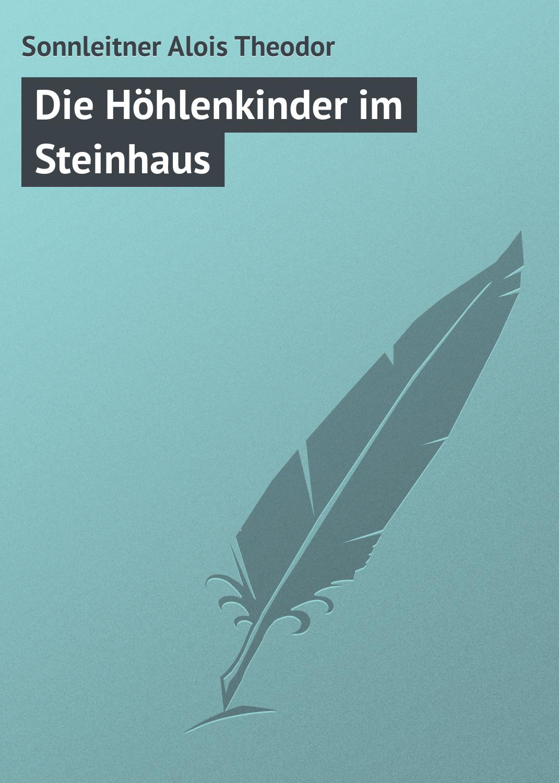 Sonnleitner Alois Theodor Die Höhlenkinder im Steinhaus theodor storm der schimmelreiter