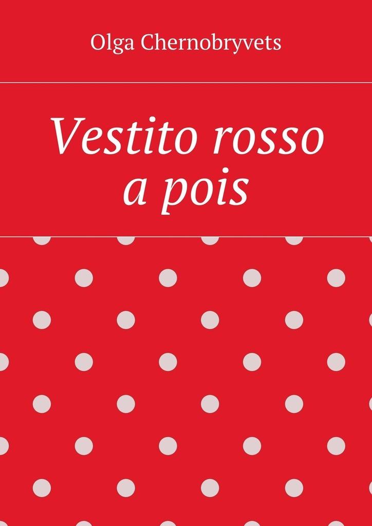 Olga Chernobryvets Vestito rosso apois olga chernobryvets vestito rosso apois isbn 9785448310492
