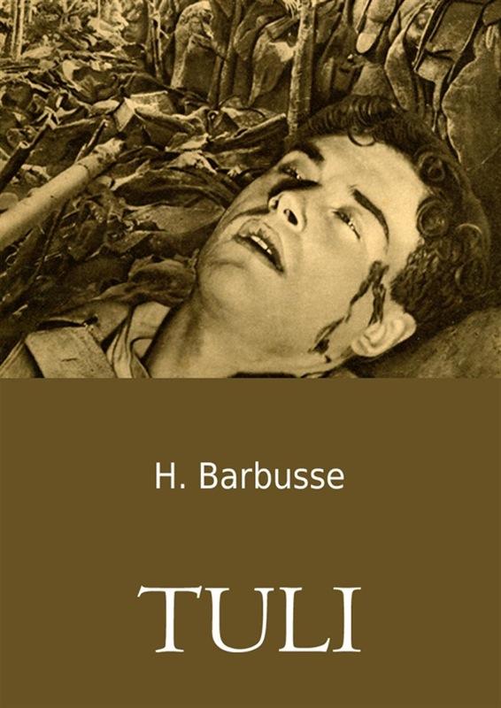 Henri Barbusse Tuli henri barbusse le feu