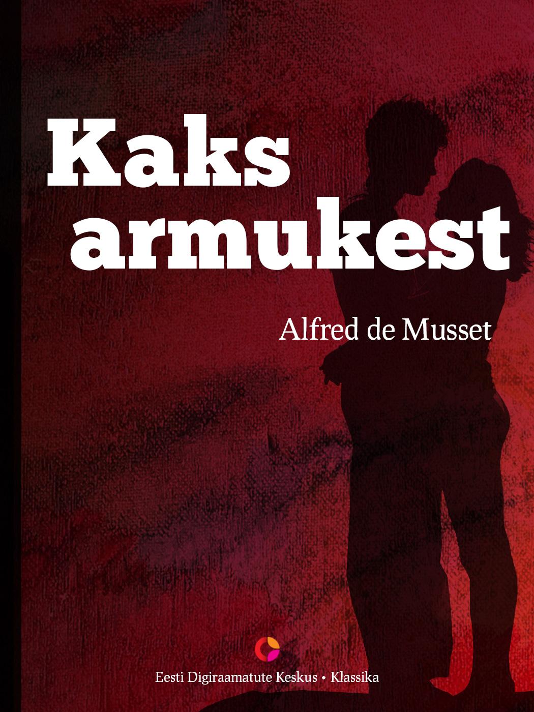Alfred de Musset Kaks armukest silver alev kaks otsa