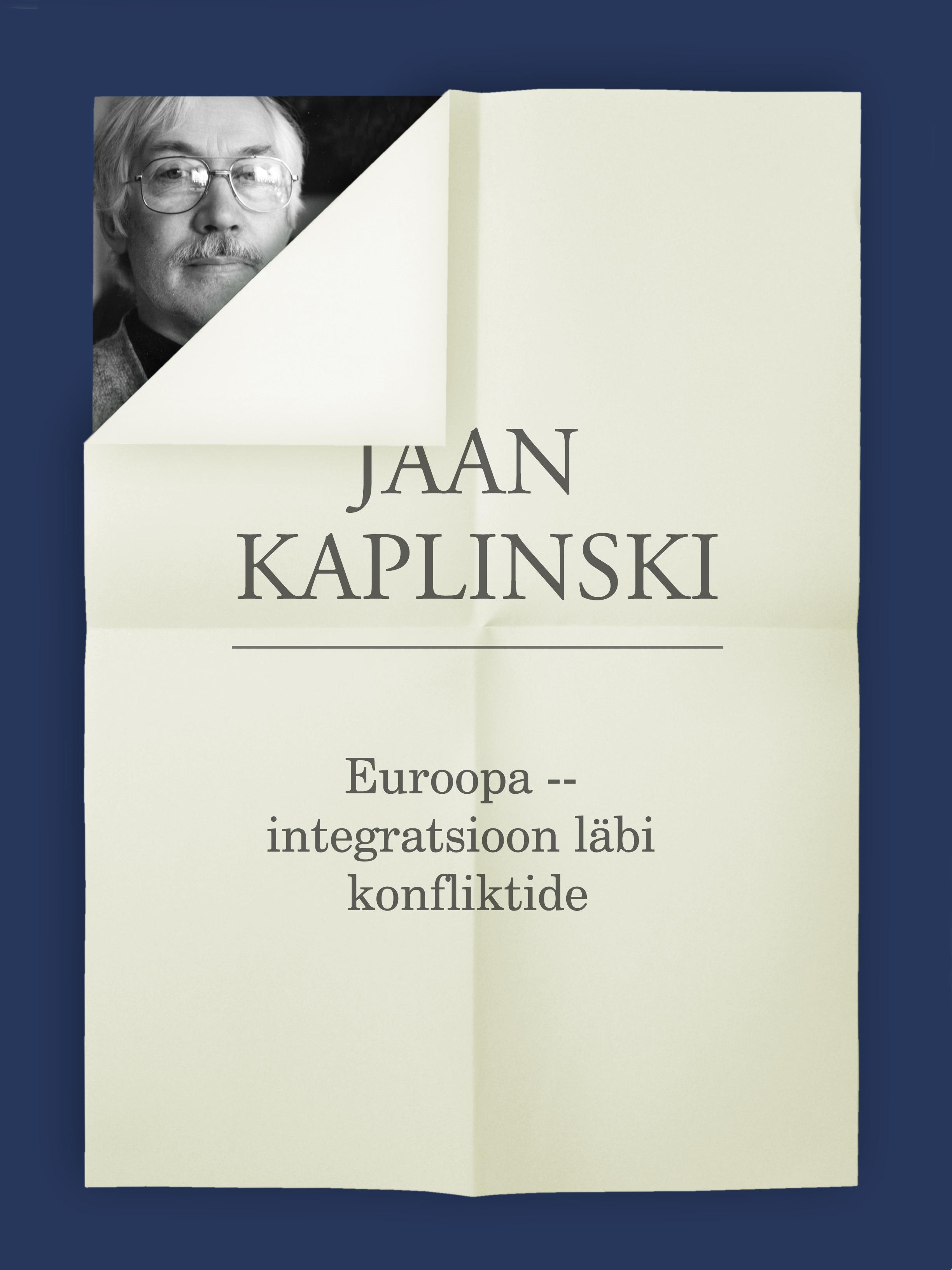 Jaan Kaplinski Euroopa – integratsioon läbi konfliktide jaan kaplinski seesama jõgi