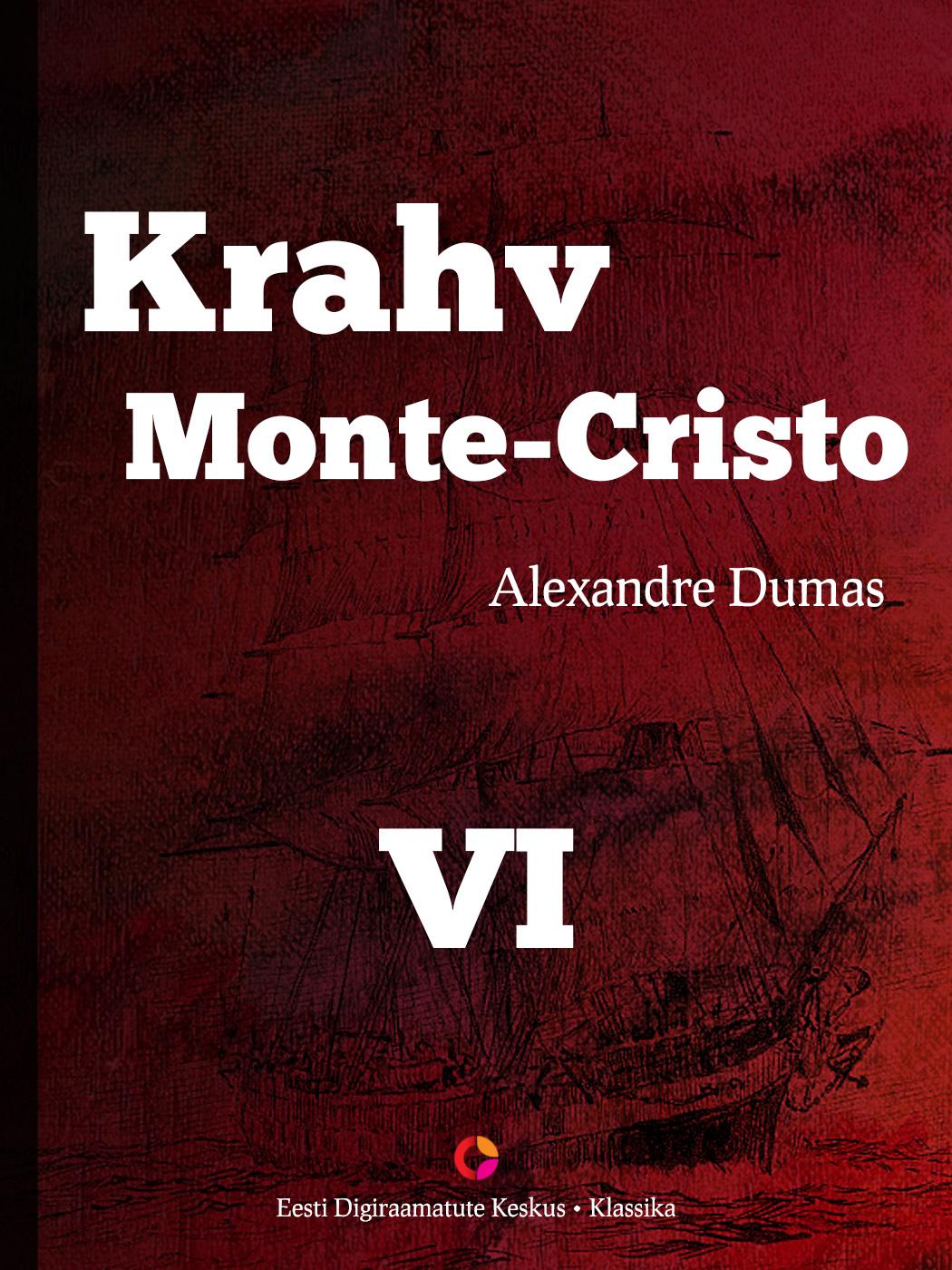Alexandre Dumas Krahv Monte-Cristo. 6. osa dumas alexandre la femme au collier de velours