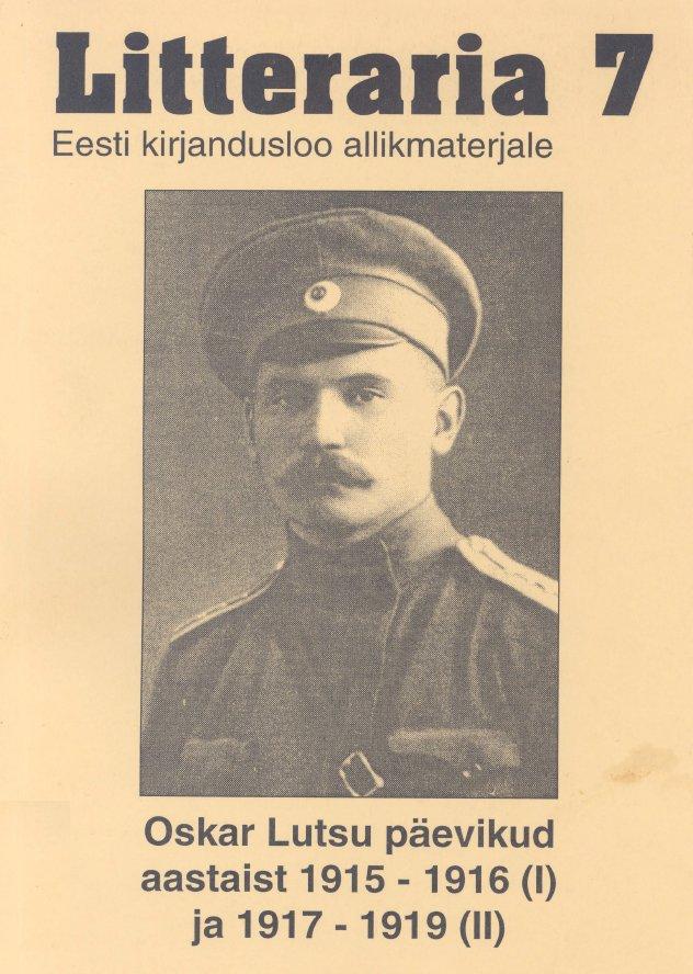 Оскар Лутс «Litteraria» sari. Oskar Lutsu päevikud aastaist 1915-1916 (I) ja 1917-1919 (II) elsbet parek litteraria sari tartu – minu ülikoolilinn 1922 1926